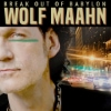 Wolf Maahn - Break Out Of Babylon