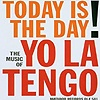 Yo La Tengo - Today Is The Day EP