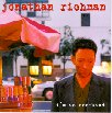 Jonathan Richman - I'm so sonfused